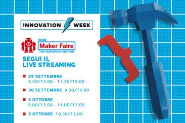 THE INNOVATION WEEK e MAKER FAIRE ROME